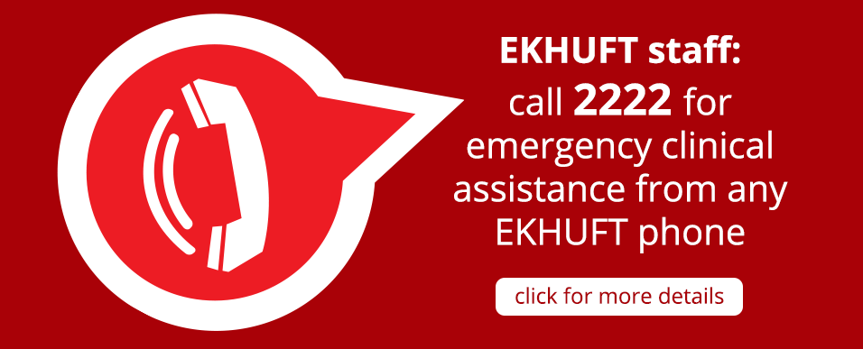 Call 2222 for emergency clinical assistance