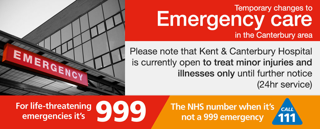 Temporary changes to emergency care at Kent and Canterbury Hospital