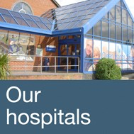 Find out about our hospitals